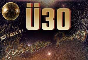 Ü30 SILVESTER PARTY + 70er & 80er Special (Area 2)